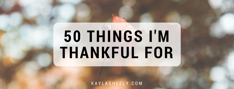 50 Things I'm Thankful For