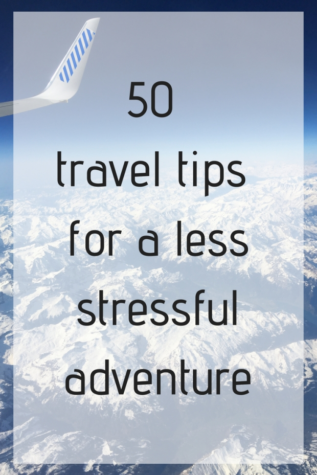 50 Travel Tips for a Less Stressful Adventure
